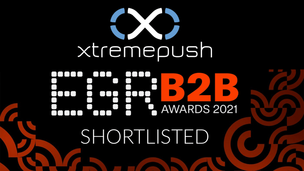 Xtremepush shortlisted for Acquisition and Retention Partner at EGRB2B Awards 2021