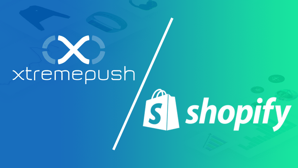 Xtremepush and Shopify combine to elevate and enhance customer engagement