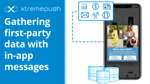 Gathering first-party data from your app users