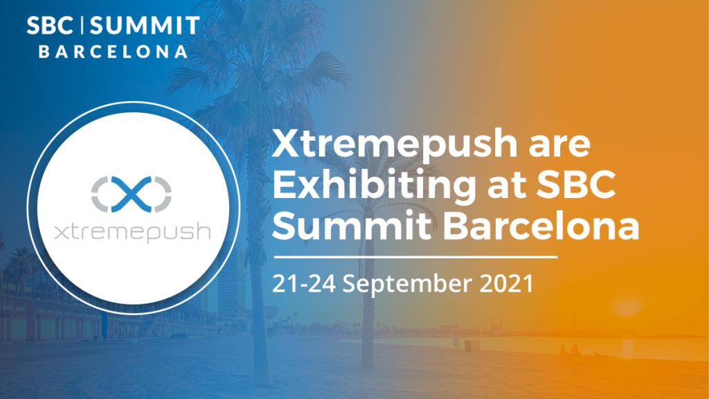 Xtremepush to sponsor SBC Summit Barcelona